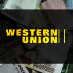 Перевод денег через Вестерн Юнион: инструкция по отправке
